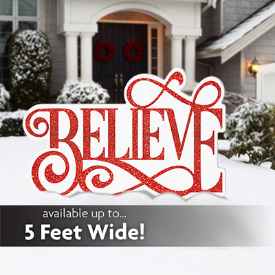 BELIEVE Yard Sign